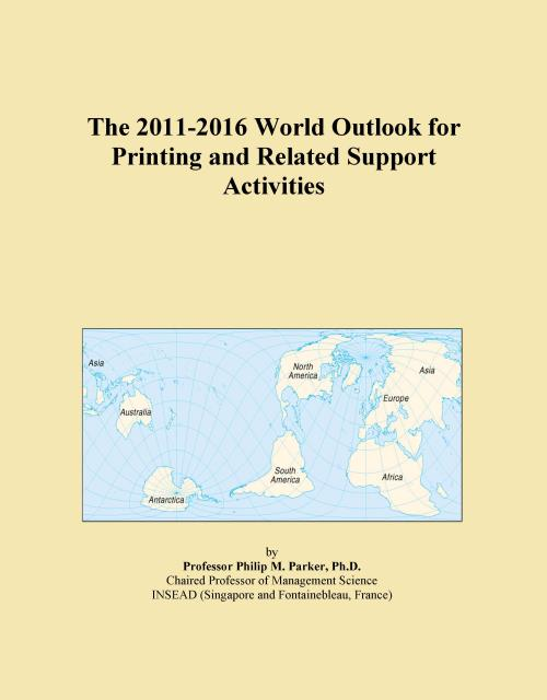 The 2011-2016 World Outlook for Printing and Related Support Activities - Product Image