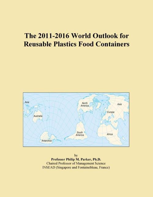 The 2011-2016 World Outlook for Reusable Plastics Food Containers - Product Image