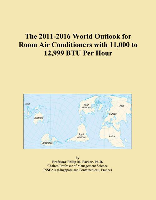The 2011-2016 World Outlook for Room Air Conditioners with 11,000 to 12,999 BTU Per Hour - Product Image