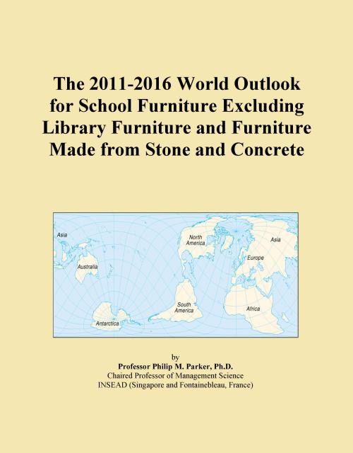 The 2011-2016 World Outlook for School Furniture Excluding Library Furniture and Furniture Made from Stone and Concrete - Product Image