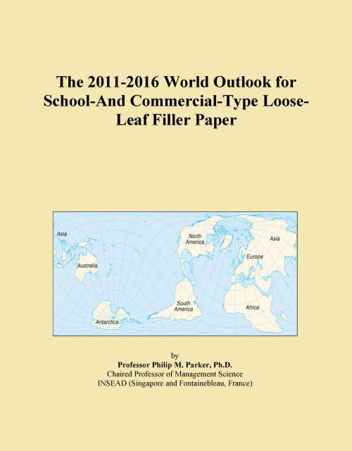 The 2011-2016 World Outlook for School-And Commercial-Type Loose-Leaf Filler Paper - Product Image