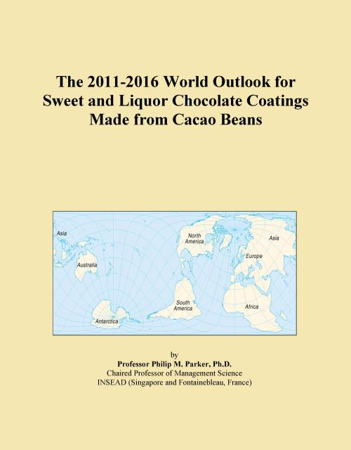 The 2011-2016 World Outlook for Sweet and Liquor Chocolate Coatings Made from Cacao Beans - Product Image