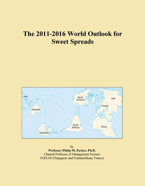 The 2011-2016 World Outlook for Sweet Spreads - Product Image