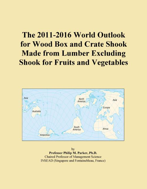 The 2011-2016 World Outlook for Wood Box and Crate Shook Made from Lumber Excluding Shook for Fruits and Vegetables - Product Image