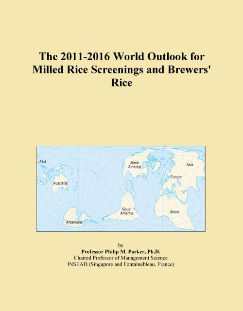 The 2011-2016 World Outlook for Milled Rice Screenings and Brewers' Rice - Product Image