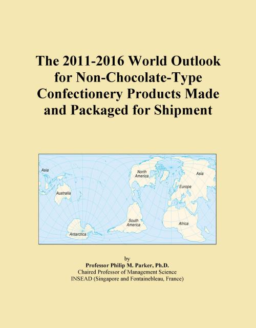 The 2011-2016 World Outlook for Non-Chocolate-Type Confectionery Products Made and Packaged for Shipment - Product Image