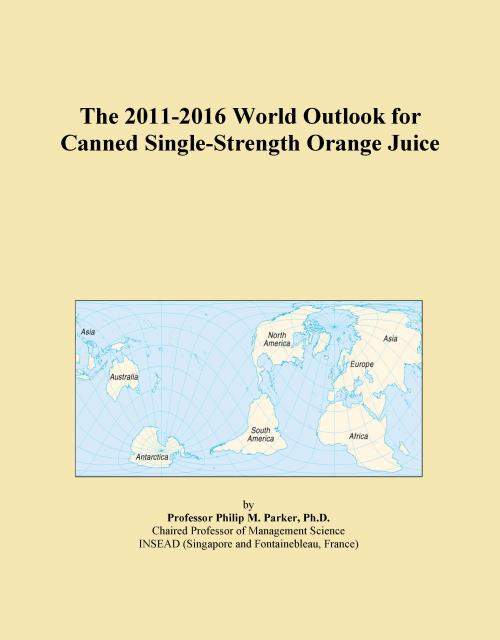The 2011-2016 World Outlook for Canned Single-Strength Orange Juice - Product Image