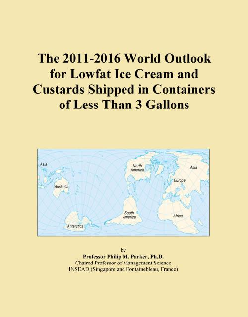 The 2011-2016 World Outlook for Lowfat Ice Cream and Custards Shipped in Containers of Less Than 3 Gallons - Product Image