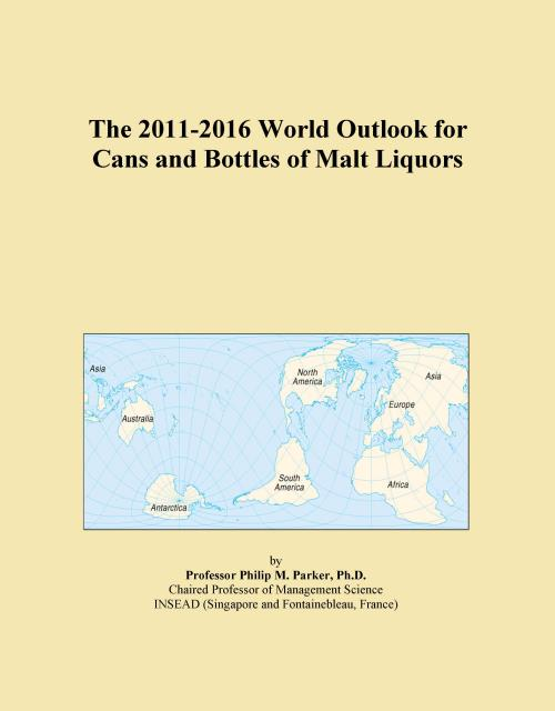 The 2011-2016 World Outlook for Cans and Bottles of Malt Liquors - Product Image