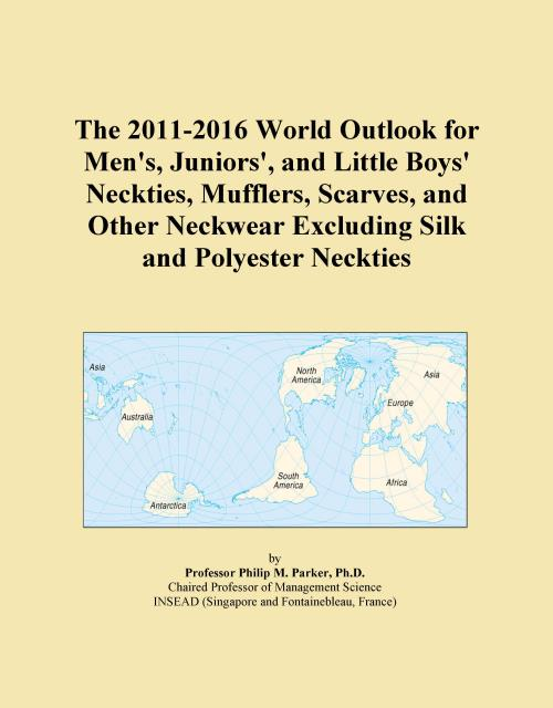 The 2011-2016 World Outlook for Men's, Juniors', and Little Boys' Neckties, Mufflers, Scarves, and Other Neckwear Excluding Silk and Polyester Neckties - Product Image