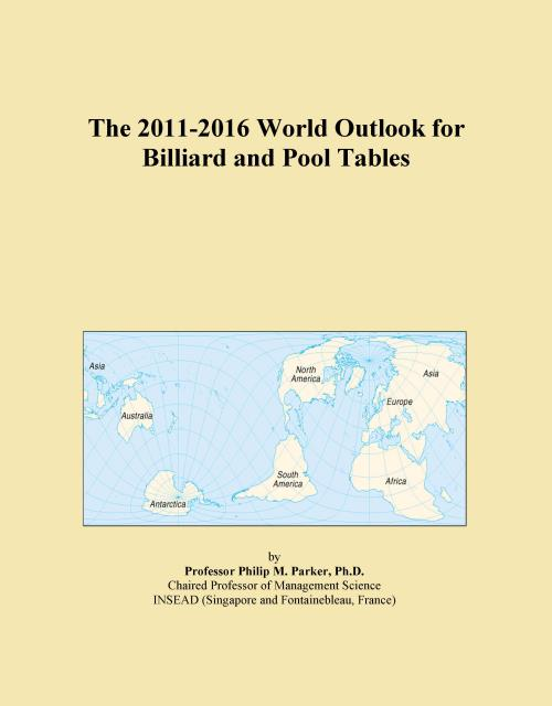 The 2011-2016 World Outlook for Billiard and Pool Tables - Product Image
