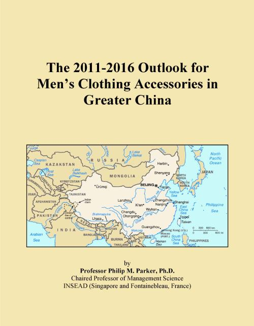 The 2011-2016 Outlook for Men's Clothing Accessories in Greater China - Product Image