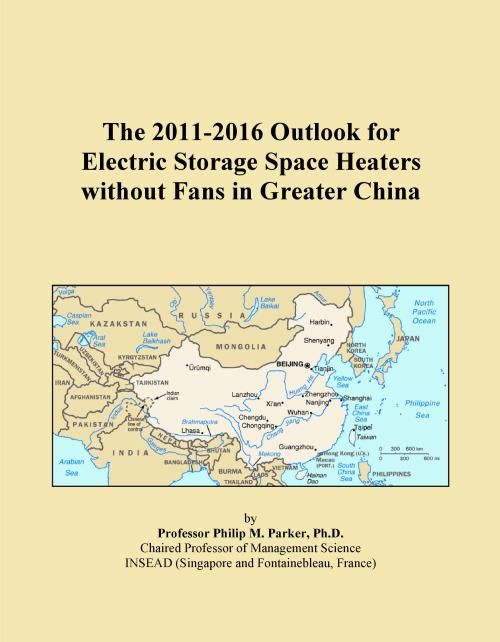 The 2011-2016 Outlook for Electric Storage Space Heaters without Fans in Greater China - Product Image