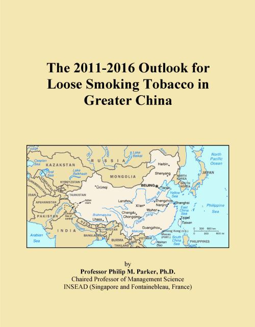 The 2011-2016 Outlook for Loose Smoking Tobacco in Greater China - Product Image