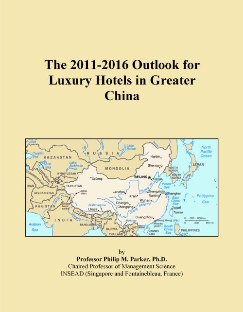 The 2011-2016 Outlook for Luxury Hotels in Greater China - Product Image