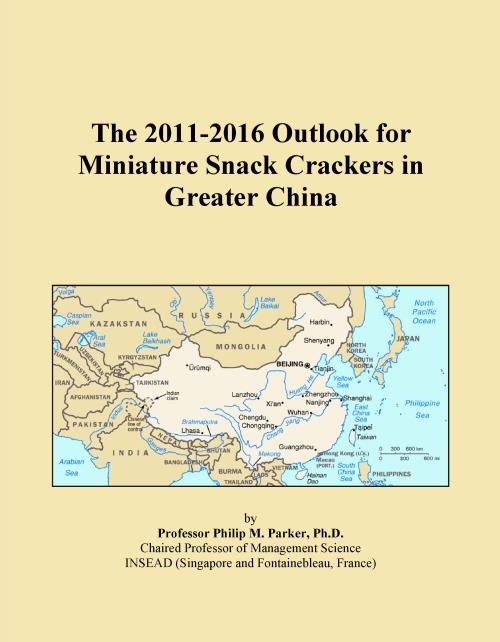 The 2011-2016 Outlook for Miniature Snack Crackers in Greater China - Product Image