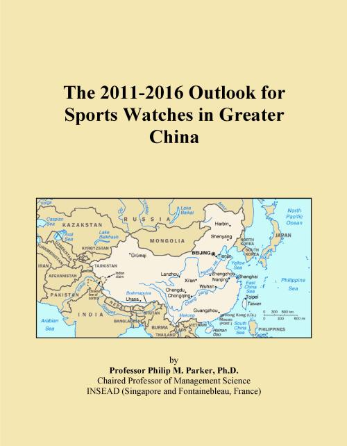 The 2011-2016 Outlook for Sports Watches in Greater China - Product Image