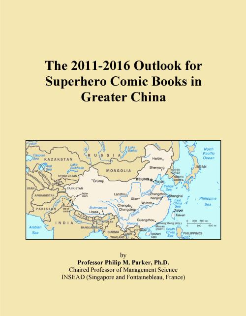 The 2011-2016 Outlook for Superhero Comic Books in Greater China - Product Image