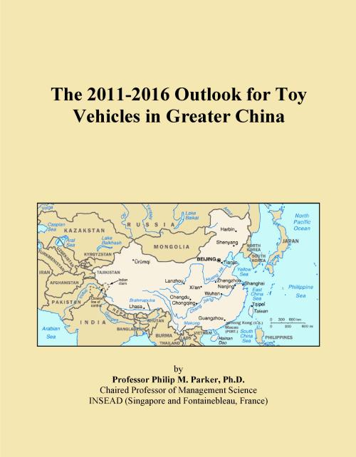 The 2011-2016 Outlook for Toy Vehicles in Greater China - Product Image