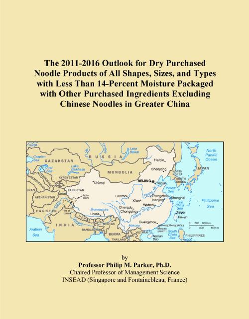 The 2011-2016 Outlook for Dry Purchased Noodle Products of All Shapes, Sizes, and Types with Less Than 14-Percent Moisture Packaged with Other Purchased Ingredients Excluding Chinese Noodles in Greater China - Product Image