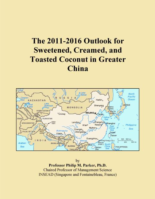 The 2011-2016 Outlook for Sweetened, Creamed, and Toasted Coconut in Greater China - Product Image