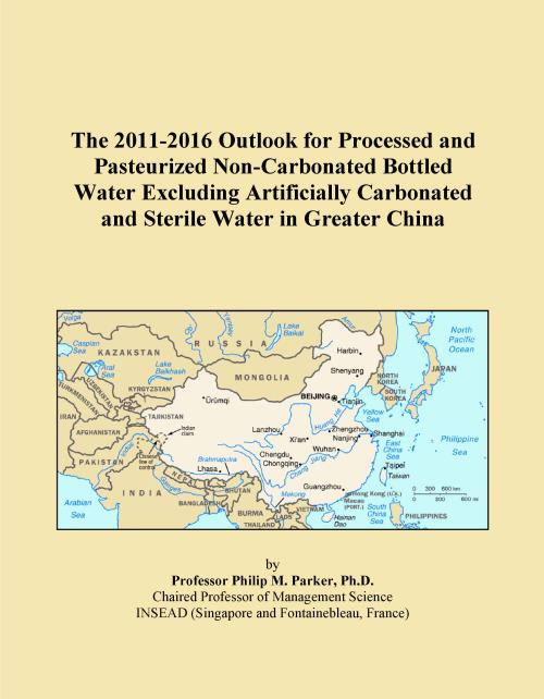 The 2011-2016 Outlook for Processed and Pasteurized Non-Carbonated Bottled Water Excluding Artificially Carbonated and Sterile Water in Greater China - Product Image