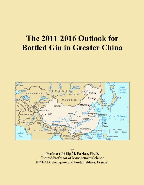 The 2011-2016 Outlook for Bottled Gin in Greater China - Product Image