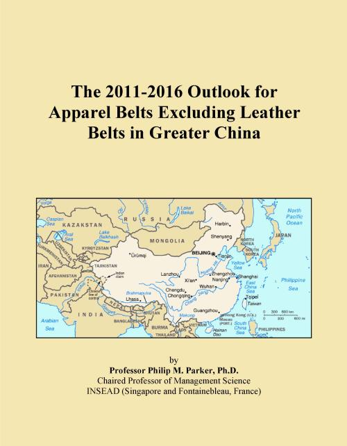 The 2011-2016 Outlook for Apparel Belts Excluding Leather Belts in Greater China - Product Image