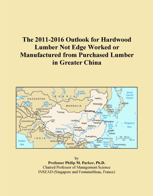 The 2011-2016 Outlook for Hardwood Lumber Not Edge Worked or Manufactured from Purchased Lumber in Greater China - Product Image