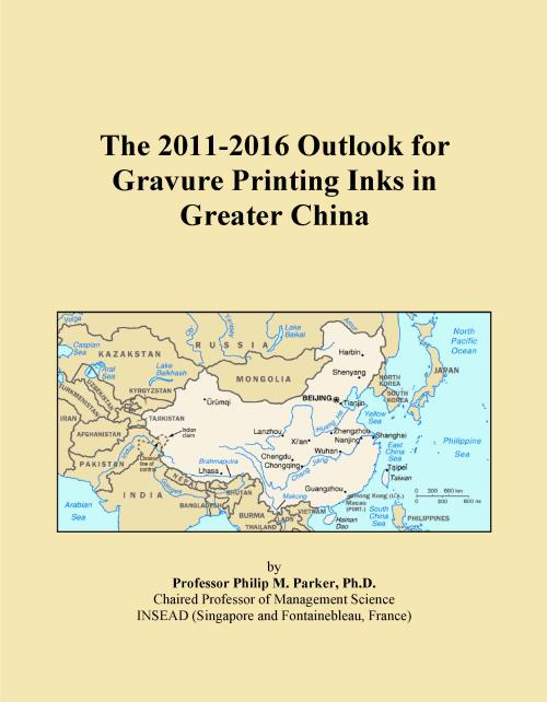 The 2011-2016 Outlook for Gravure Printing Inks in Greater China - Product Image