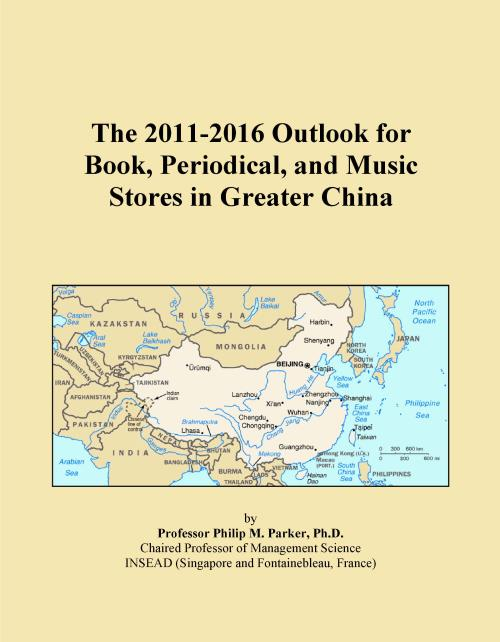 The 2011-2016 Outlook for Book, Periodical, and Music Stores in Greater China - Product Image