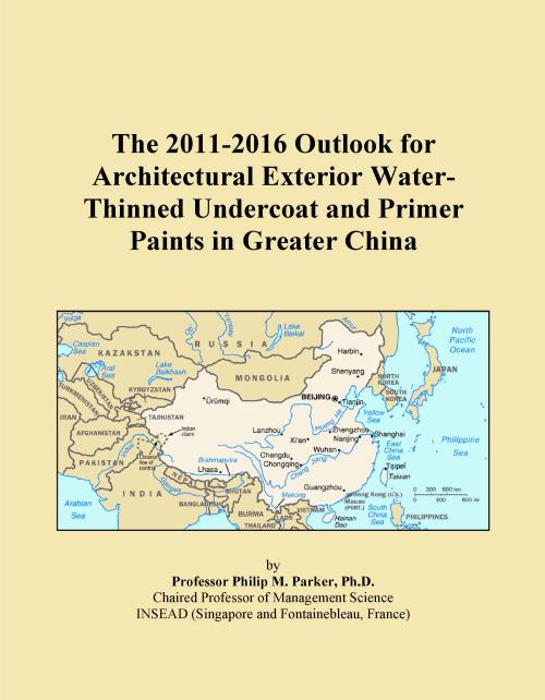 The 2011-2016 Outlook for Architectural Exterior Water-Thinned Undercoat and Primer Paints in Greater China - Product Image