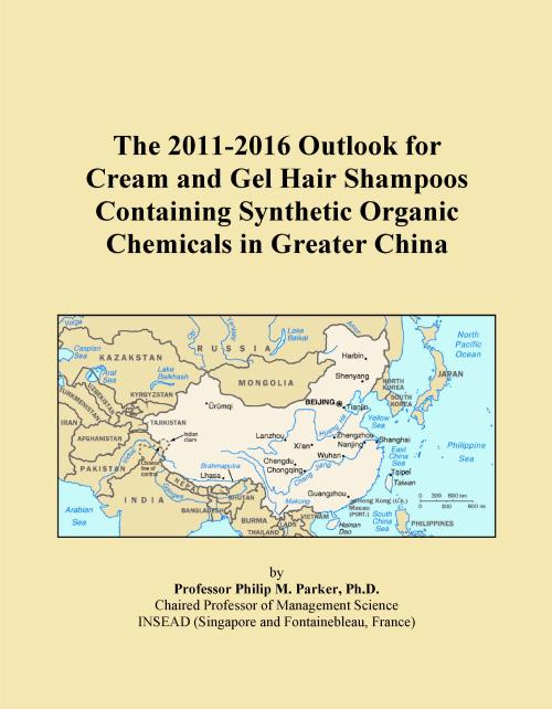 The 2011-2016 Outlook for Cream and Gel Hair Shampoos Containing Synthetic Organic Chemicals in Greater China - Product Image