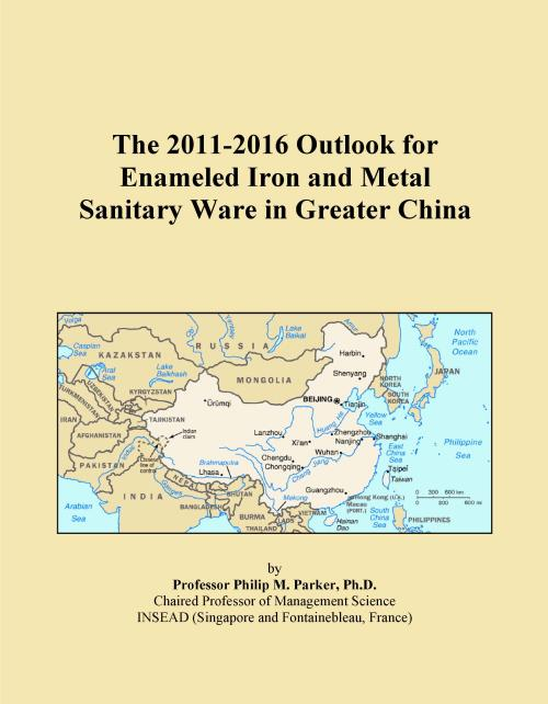 The 2011-2016 Outlook for Enameled Iron and Metal Sanitary Ware in Greater China - Product Image