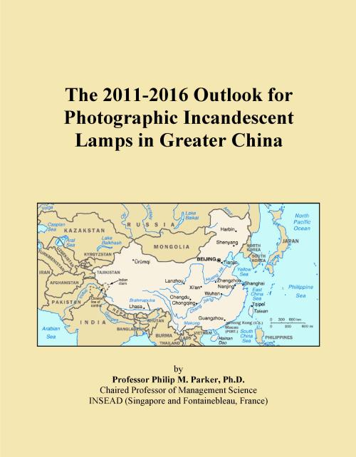 The 2011-2016 Outlook for Photographic Incandescent Lamps in Greater China - Product Image