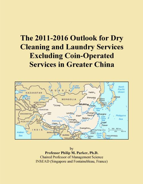 The 2011-2016 Outlook for Dry Cleaning and Laundry Services Excluding Coin-Operated Services in Greater China - Product Image