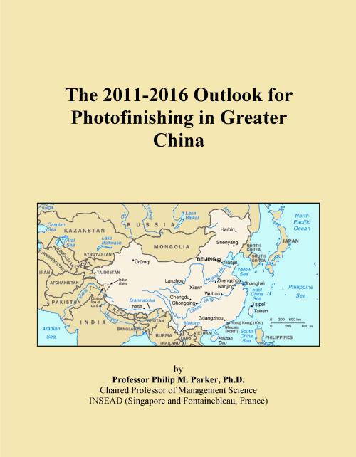 The 2011-2016 Outlook for Photofinishing in Greater China - Product Image