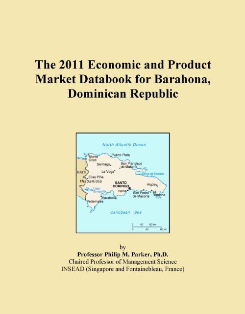 The 2011 Economic and Product Market Databook for Barahona, Dominican Republic - Product Image