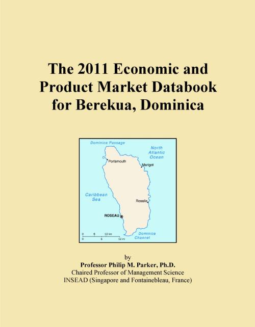 The 2011 Economic and Product Market Databook for Berekua, Dominica - Product Image