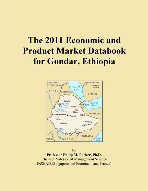 The 2011 Economic and Product Market Databook for Gondar, Ethiopia - Product Image