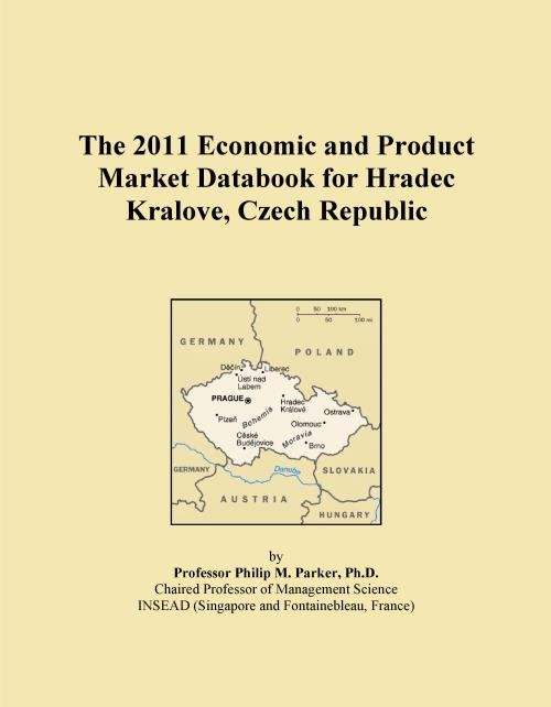 The 2011 Economic and Product Market Databook for Hradec Kralove, Czech Republic - Product Image