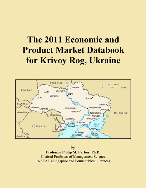 The 2011 Economic and Product Market Databook for Krivoy Rog, Ukraine - Product Image