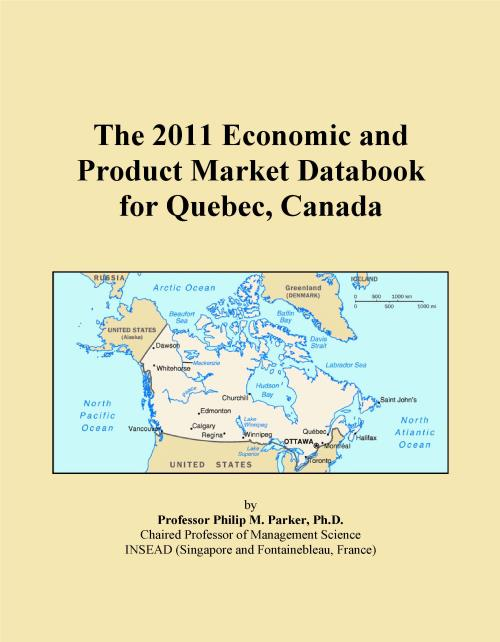 The 2011 Economic and Product Market Databook for Quebec, Canada - Product Image