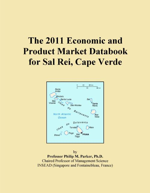 The 2011 Economic and Product Market Databook for Sal Rei, Cape Verde - Product Image