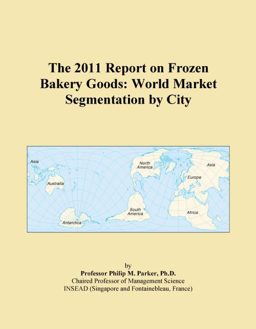 The 2011 Report on Frozen Bakery Goods: World Market Segmentation by City - Product Image