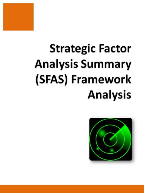 strategic factor analysis summary matrix Strategic factor analysis summary (sfas) matrix - 2016 - world'this 2016 edition of the report provides key insights into the overarching strategic positioning and degree of environmental responsiveness of the world's 10 leading commercial aviation companies through a strategic factor analysis summary (sfas) matrix.