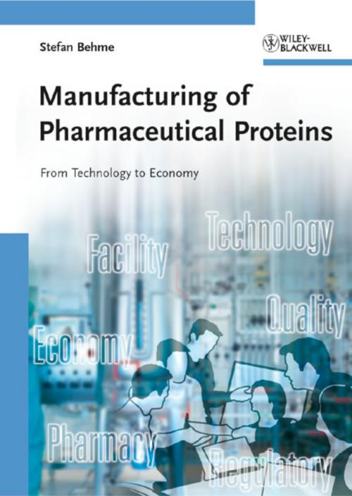 Manufacturing of Pharmaceutical Proteins. From Technology to Economy - Product Image