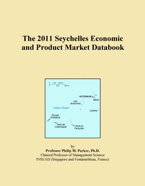 The 2011 Seychelles Economic and Product Market Databook - Product Image