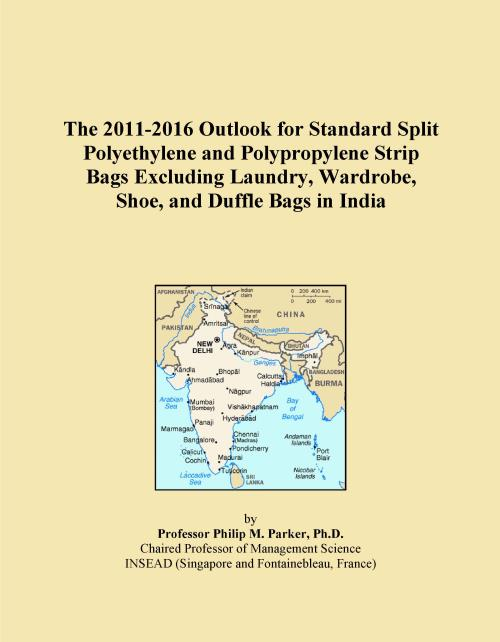 The 2011-2016 Outlook for Standard Split Polyethylene and Polypropylene Strip Bags Excluding Laundry, Wardrobe, Shoe, and Duffle Bags in India - Product Image