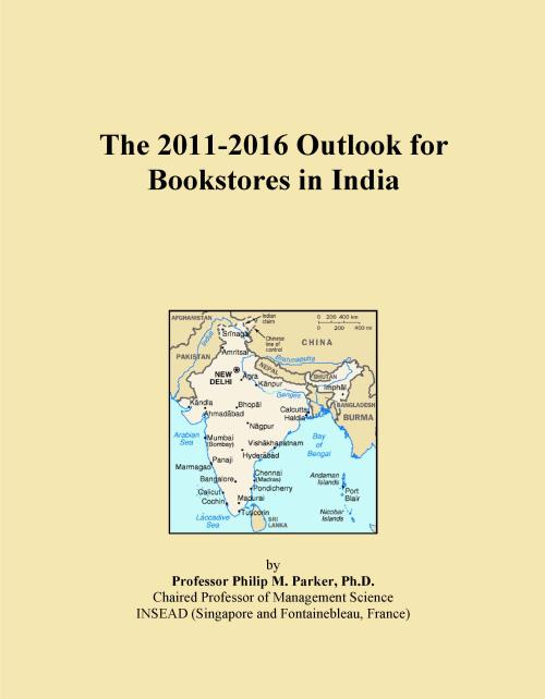 The 2011-2016 Outlook for Bookstores in India - Product Image